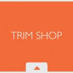 Trim Shop